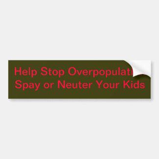 Stop Overpopulation Bumper Sticker