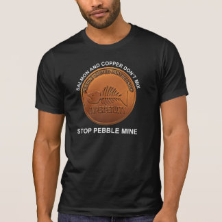 Stop Pebble Mine - Pebble Mine Penny T-Shirt