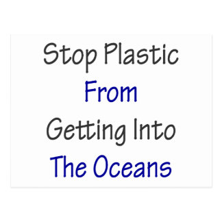 Stop Plastic From Getting Into The Oceans Postcard