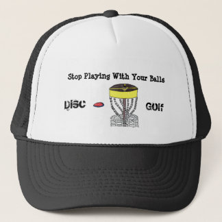Stop Playing with your Balls Disc Golf ball cap