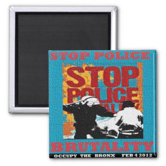 Stop Police Brutality, Occupy the Bronx Flyer 2012 Square Magnet