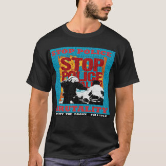 Stop Police Brutality, Occupy the Bronx Flyer 2012 T-Shirt