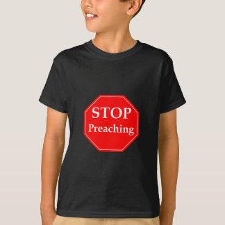 Stop Preaching T-Shirt