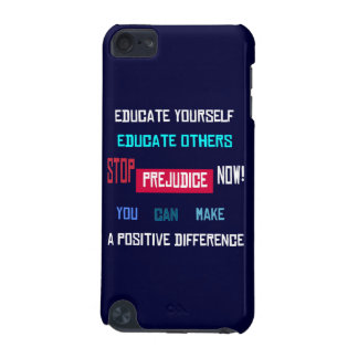 Stop Prejudice iPod Touch Case