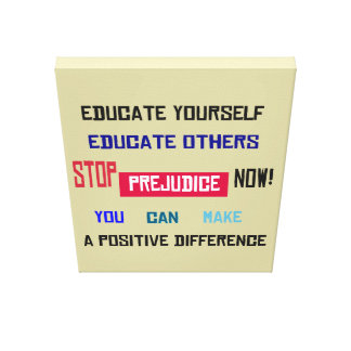 Stop Prejudice Wrapped Canvas Stretched Canvas Prints
