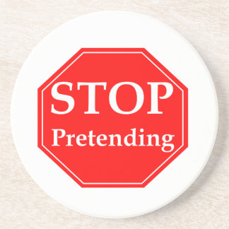 Stop Pretending Coaster