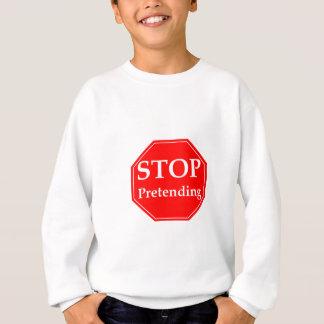 Stop Pretending Sweatshirt