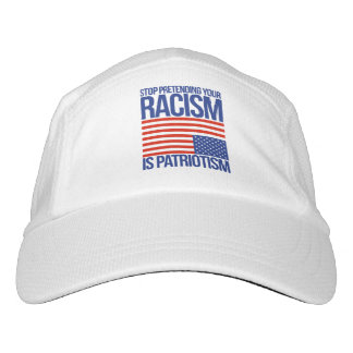 Stop Pretending your Racism is Patriotism - Hat