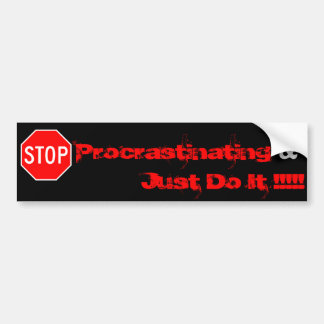 stop Procrastinating Just Do It !!... Bumper Sticker