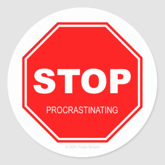 Stop Procrastinating - Sticker