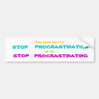 STOP PROCRASTINATION Bumper Sticker  BST2