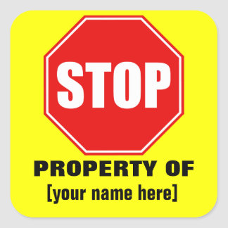 Stop! Property of custom name sticker