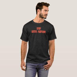 Stop Racial Profiling T-Shirt
