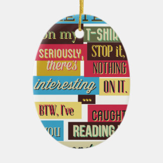 stop reading the texts, cool fresh design ceramic ornament