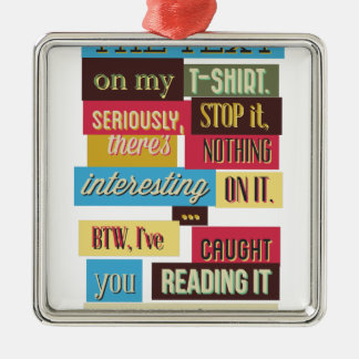 stop reading the texts, cool fresh design metal ornament