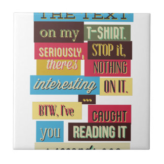 stop reading the texts, cool fresh design tile