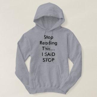 Stop reading this....hooie sweatshirt