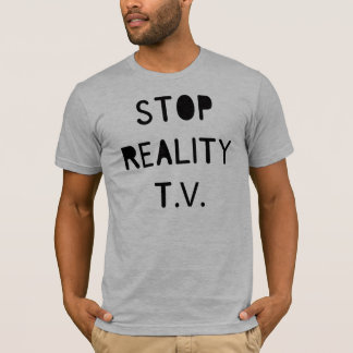 Stop Reality T.V. T-Shirt