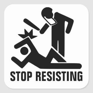Stop Resisting Square Sticker