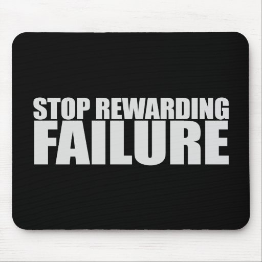 STOP REWARDING FAILURE T-shirt Mouse Mats