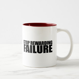 STOP REWARDING FAILURE Two-Tone MUG