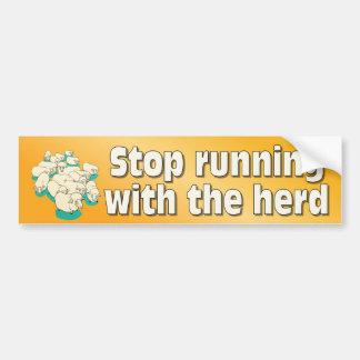 Stop running with the herd bumper sticker