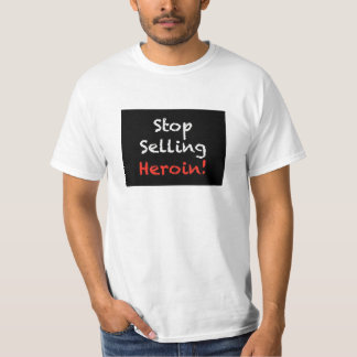 Stop Selling Heroin T-Shirt (Large)