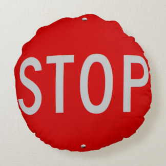 Stop Sign Red and White fun cool Round Cushion
