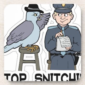 stop snitching pigeon drink coaster
