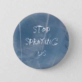 Stop Spraying Us! Chem Trail Activism Button
