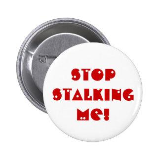 Stop STALKING me! 6 Cm Round Badge