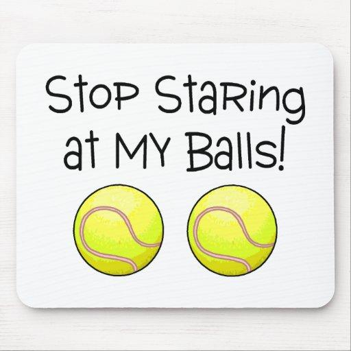 Stop Staring At My Balls (Tennis Balls) Mousepads