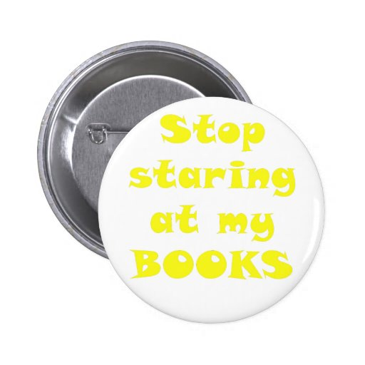 Stop Staring at my Books Pin