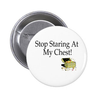 Stop Staring At My Chest Pinback Button