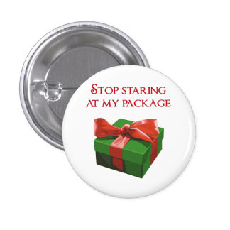 Stop Staring at my Package Christmas Present Buttons