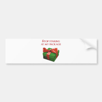 Stop Staring at my Package Christmas Present Bumper Stickers