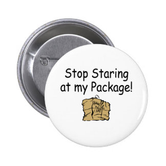 Stop Staring At My Package Pin