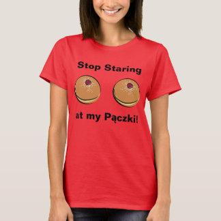 Stop Staring at my Paczki! T-Shirt