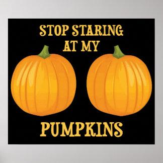 Stop Staring at my Pumpkins Poster