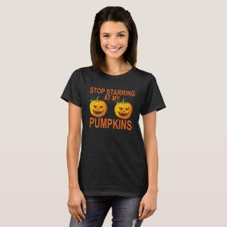 Stop Staring at my Pumpkins Women's T-Shirts .