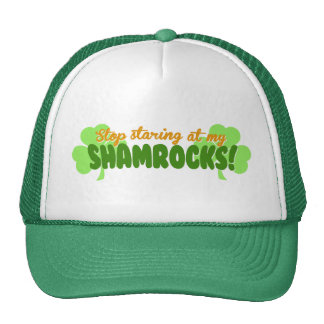 Stop Staring at my Shamrocks! Mesh Hats