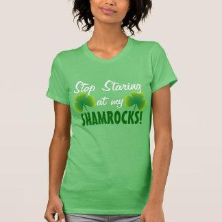Stop Staring at my Shamrocks Tshirt