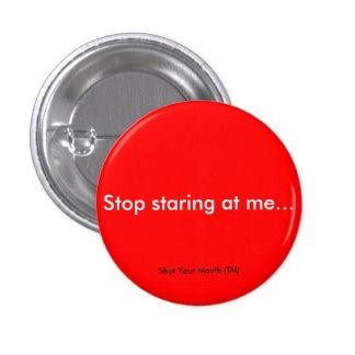 Stop Staring Pinback Button