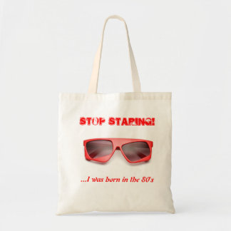 Stop Staring, I was born in the 80's Budget Tote Bag