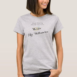 Stop Staring New Bride Gift T-Shirt