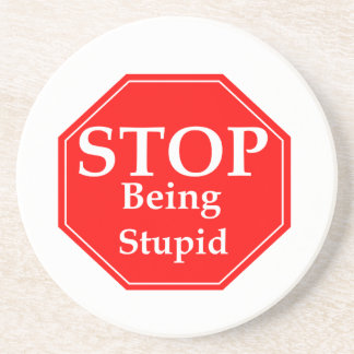 Stop Stupidity Drink Coaster