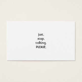 Stop talking business card. business card
