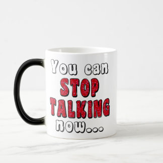 Stop Talking | Mean Sassy Insult Humour Joke Quote Magic Mug