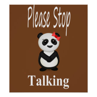 Stop Talking Panda Bear Poster