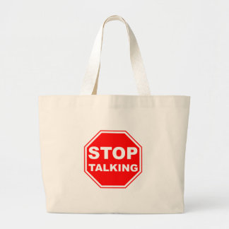 Stop Talking Sign Large Tote Bag